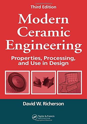 Modern Ceramic Engineering: Properties, Processing, and...