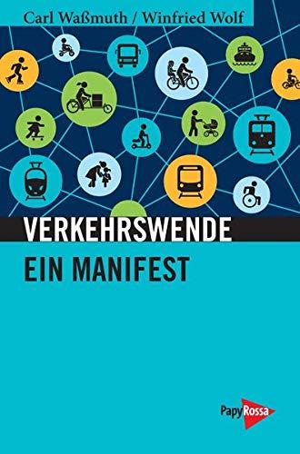 Verkehrswende: Ein Manifest (Neue Kleine Bibliothek)