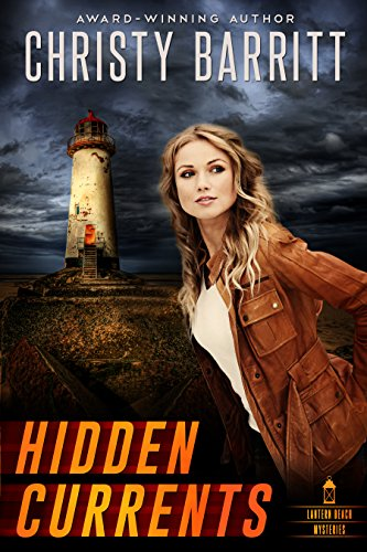 Hidden Currents (Lantern Beach Mysteries Book 1) by [Christy Barritt]