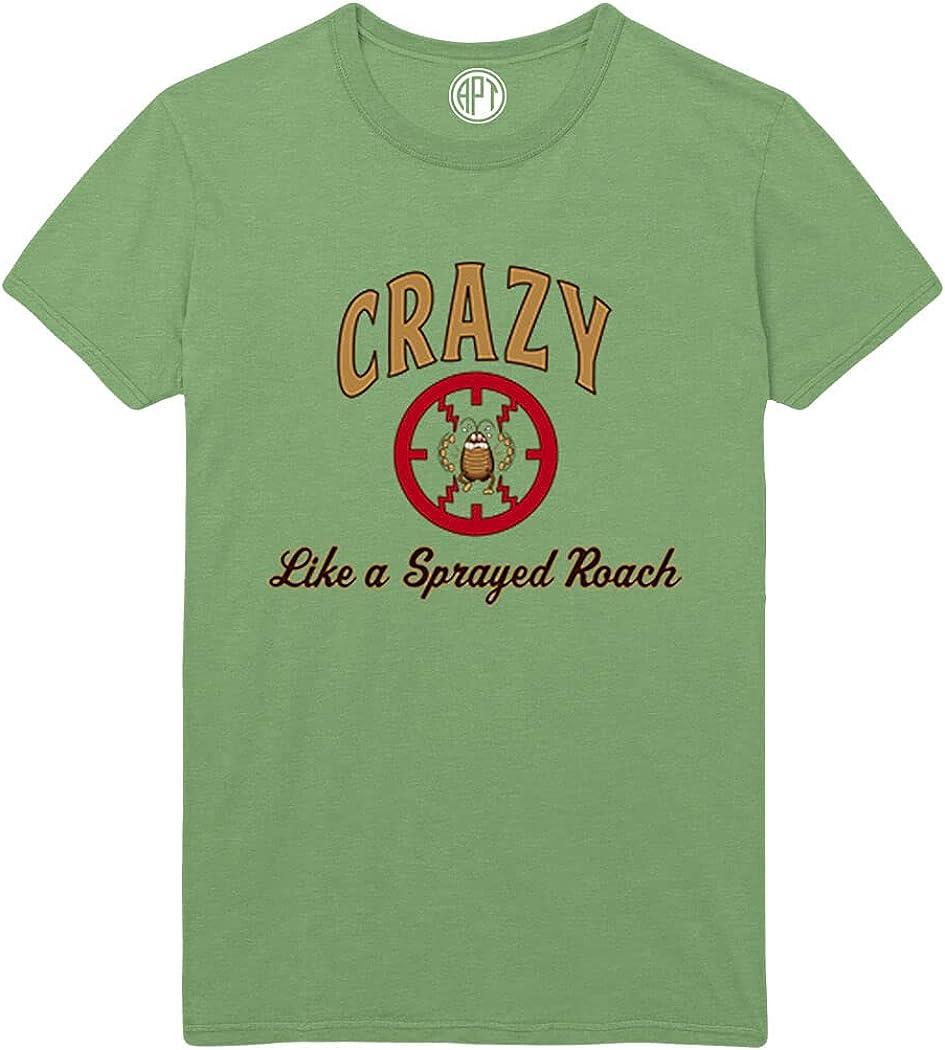 Crazy Like a Sprayed Roach Printed T-Shirt