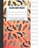 Blank Sheet Music: Bird Feathers Cover Book 8x10' 100 Pages 12 Stave Standard Manuscript Paper / Staff Paper , Musicians Notebook