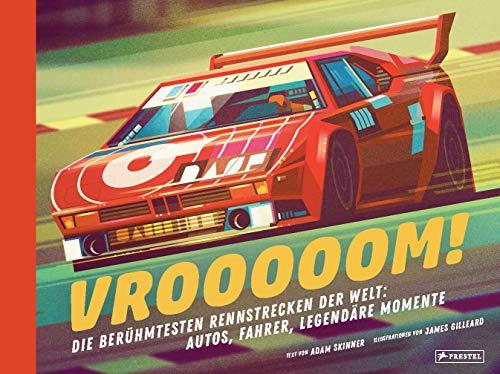 Die berühmtesten Rennstrecken der Welt: Autos, Fahrer, legendäre Momente: Vom Hockenheimring über Monza bis zur Rallye Dakar