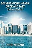 Conversational Arabic Quick and Easy: Bahraini Dialect, Travel to Bahrain, Manama