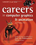 Careers in Computer Graphics & Animation (Gardner s Guide series)