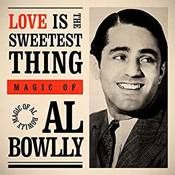 Love Is the Sweetest Thing: Magic Of
