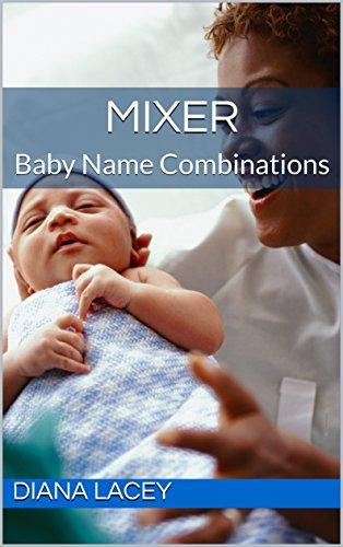 Mixer: Baby Name Combinations (English Edition)