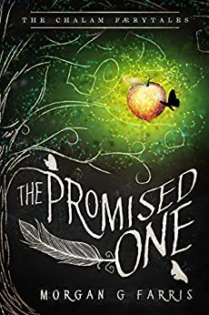 The Promised One (The Chalam Færytales Book 1) by [Morgan G Farris]