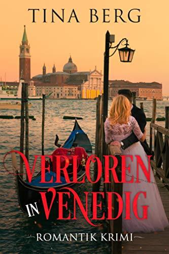 Verloren in Venedig: Romantik-Krimi