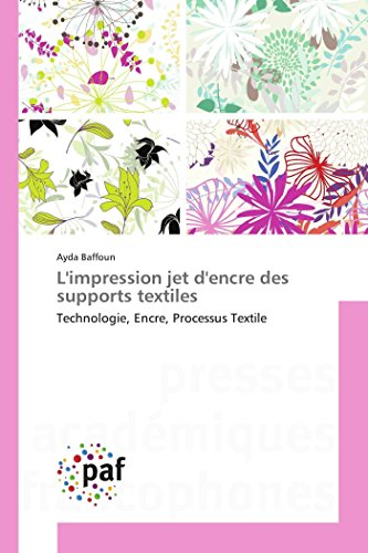 L'impression jet d'encre des supports textiles: Technologie, Encre, Processus Textile