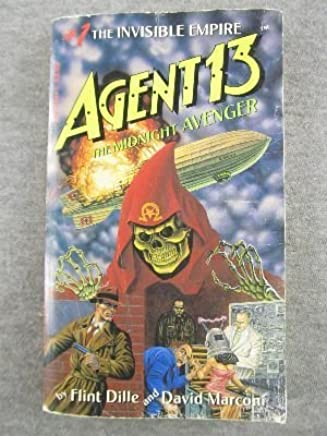 The Invisible Empire (Agent 13: The Midnight Avenger #1) by Flint Dille (1986-08-02)