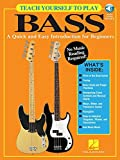 Teach Yourself to Play Bass: A Quick and Easy Introduction for Beginners (GUITARE BASSE)