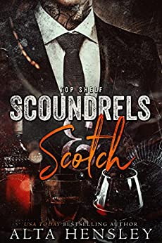 Scoundrels & Scotch (Top Shelf Book 3) by [Alta Hensley]