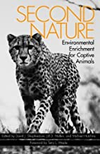 Second Nature: Environmental Enrichment for Captive Animals (Zoo and Aquarium Biology and Conservation Series) (1999-09-30)