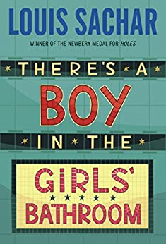 [Louis Sachar]のThere's a Boy in the Girls' Bathroom (English Edition)