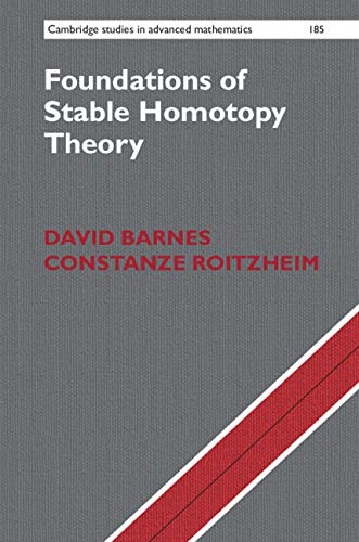 Foundations of Stable Homotopy Theory (Cambridge Studies in Advanced Mathematics)