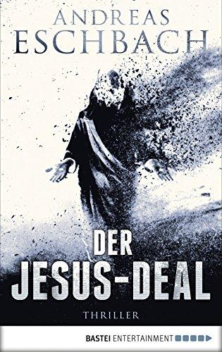 Der Jesus-Deal: Thriller (Jesus Video 2)
