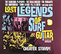 Lost Legends Of Surf Guitar, Vol. 3: Cheater Stomp