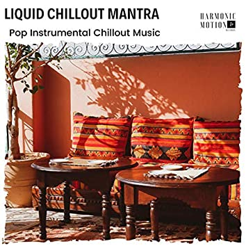 Liquid Chillout Mantra - Pop Instrumental Chillout Music