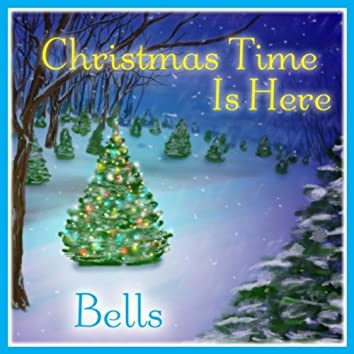 Christmas Time Is Here: Bells