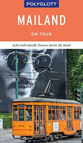 POLYGLOTT on tour Reiseführer Mailand: Individuelle Touren durch die Stadt