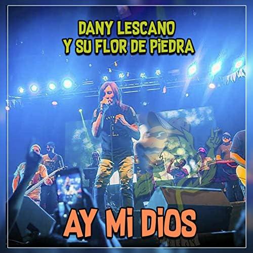 Dany Lescano y Su Flor de Piedra
