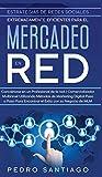Estrategias de Redes Sociales Extremadamente Eficientes Para el Mercadeo en red: Conviértase en un Profesional de la red / Comercializador Multinivel ... Para Encontrar el Éxito con su Negocio de MLM