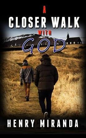 A Closer Walk with God