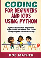 Coding for Beginners and Kids Using Python