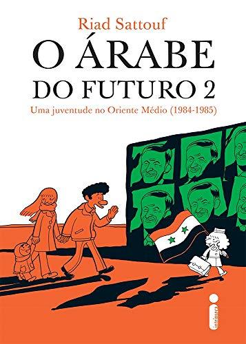 O Árabe do Futuro 2. Uma Juventude no Oriente Médio. 1984-1985