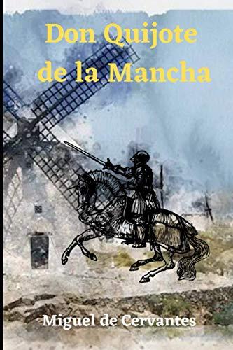 Don Quijote de la Mancha: El ingenioso hidalgo Don Quijote de la Mancha