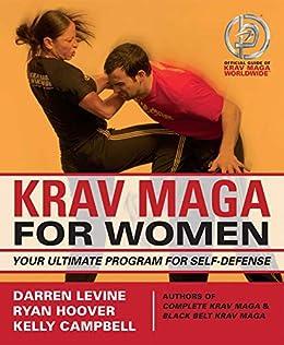 Krav Maga for Women: Your Ultimate Program for Self Defense by [Darren Levine, Ryan Hoover, Kelly Campbell]