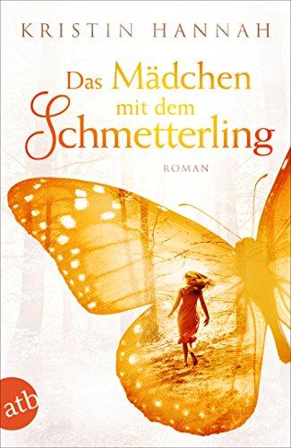 Das Mädchen mit dem Schmetterling: Wohin das Herz uns trägt