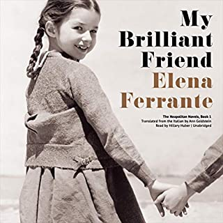 My Brilliant Friend     The Neapolitan Novels, Book 1              De :                                                                                                                                 Elena Ferrante                               Lu par :                                                                                                                                 Hillary Huber                      Durée : 12 h et 38 min     9 notations     Global 4,3
