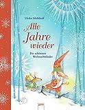 Alle Jahre wieder: Die schönsten Weihnachtslieder - Ulrike Mühlhoff