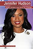 Jennifer Hudson: Singer, Actress, and Voice for Change (People in the News)
