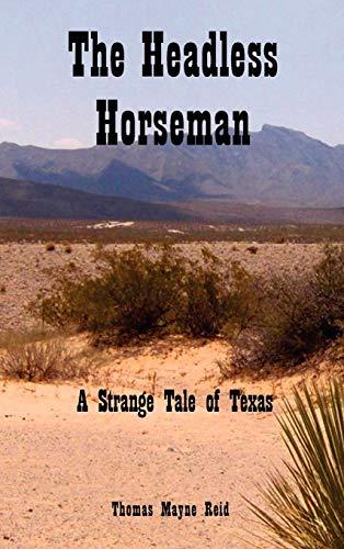The Headless Horseman: A Strange Tale of Texas