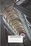 Composition Notebook: Urban Landscapes The Gothic Arches Of The Cathedral Of Amiens Fairytale Europe Wide Ruled Note Book, Diary, Planner, Journal for Writing