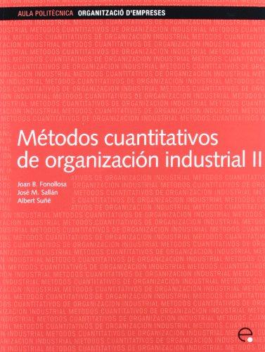Métodos cuantitativos de organización industrial II: 87 (Aula Politècnica)