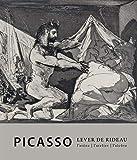 Picasso - Lever de rideau. L'atelier, l'arène, l'alcôve