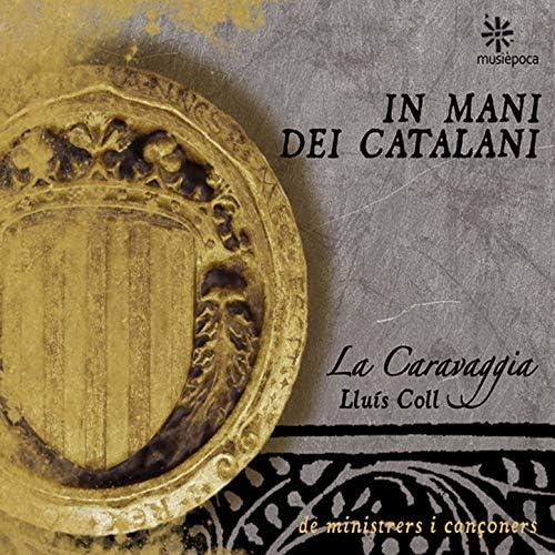 Lluís Coll i Trulls & La Caravaggia
