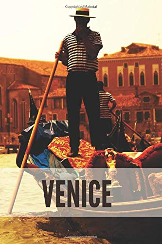 VENICE: Lained Notebook, write your travel experiences in Venice. 100 pans available for your experiences.