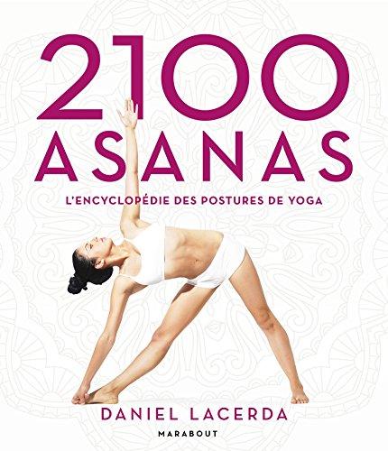 2100 Asanas: L\'encyclopédie des postures de yoga