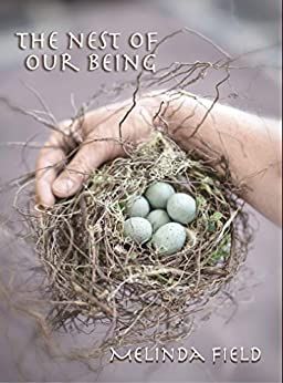 The Nest of Our Being by [Melinda Field, Lani Cartwright]