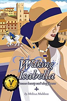 Waking Isabella: Because beauty can't sleep forever by [Melissa Muldoon]