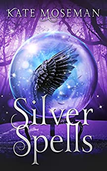 Silver Spells: A Paranormal Women's Fiction Novel (Midlife Elementals Book 1) by [Kate Moseman]