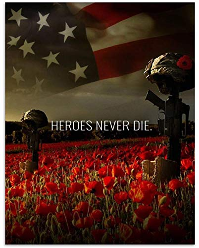 'Heroes Never Die'-8 x 10' Patriotic Wall Decor Print-Ready To Frame. Military Poster-USA Flag-Rifles-Helmets. Veterans Decor for Home-Office-Garage-Restaurants. Appreciate the Fallen Military Heroes.