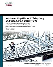 Implementing Cisco IP Telephony and Video, Part 2 (CIPTV2) Foundation Learning Guide (CCNP Collaboration Exam 300-075 CIPTV2) (3rd Edition) (Foundation Learning Guides)