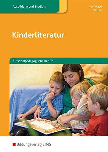 Kinderliteratur: für sozialpädagogische Berufe: Schülerband: für sozialpädagogische Berufe / für sozialpädagogische Berufe: Schülerband