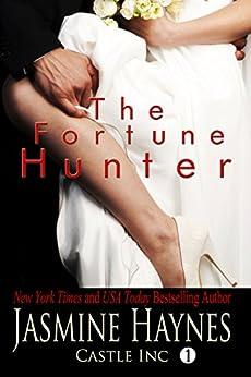 The Fortune Hunter: Castle Inc, Book 1 by [Jasmine Haynes, Jennifer Skully]