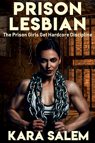 Prison Lesbian: The Prison Girls Get Hardcore Discipline (English Edition)
